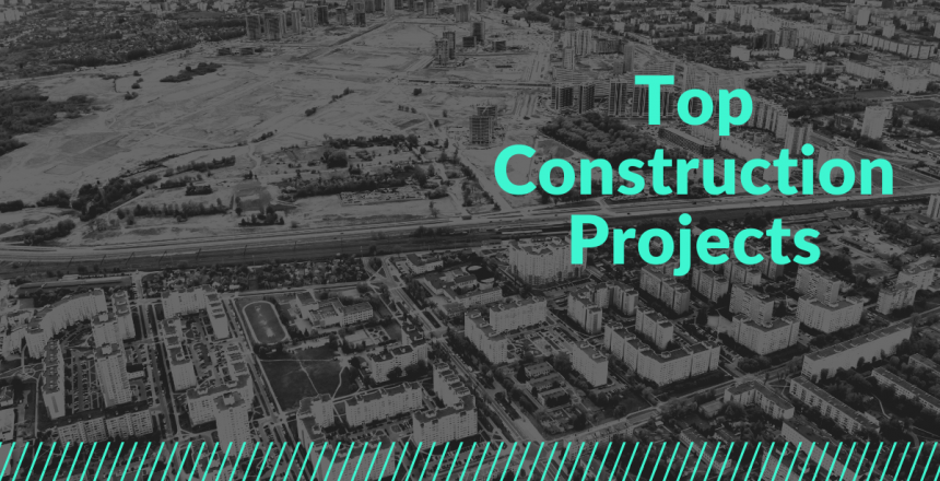 Top Construction Projects